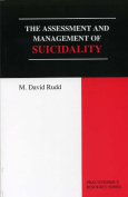 The Assessment and Management of Suicidality