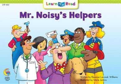 Mr. Noisy's Helpers (Learn to Read Social Studies Series)