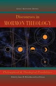 Discourses in Mormon Theology