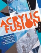 Acrylic Fusion