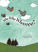 Who Who Whooooo?