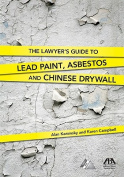 The Lawyer's Guide to Lead Paint, Asbestos and Chinese Drywall