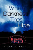 Montgomery Lake High #2-When Darkness Tries to Hide