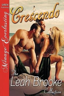 Crescendo [The Leah Brooke Collection] (Siren Publishing Menage Everlasting)