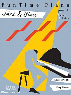 FunTime Piano Jazz & Blues, Level 3A-3B: Easy Piano