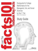 Studyguide for College Mathematics for the Managerial, Life, and Social Sciences by Tan, Soo T., ISBN 9780495015833