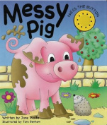 Messy Pig [Board Book]