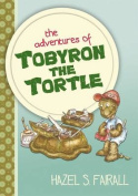 The Adventures of Tobyron the Tortle