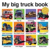 My Big Truck Book [Board book]