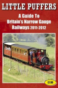 Little Puffers - A Guide to Britain's Narrow Gauge Railways 2011-2012