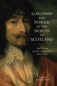 Lordship and Power in the North of Scotland