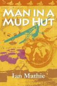 Man in a Mud Hut