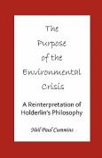 The Purpose of the Environmental Crisis