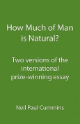 How Much of Man Is Natural?