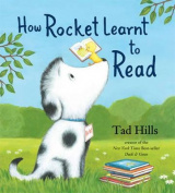 How Rocket Learned to Read. Tad Hills
