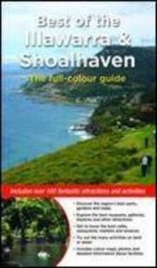 Best of the Illawarra & Shoalhaven: Includes over 100 fantastic attractions and activities