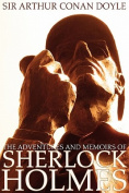 The Adventures and Memoirs of Sherlock Holmes (Illustrated)