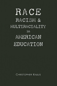 Race, Racism and Multiraciality in American Education