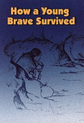 How a Young Brave Survived