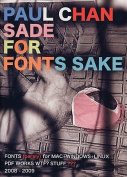 Paul Chan: Sade for Fonts Sake