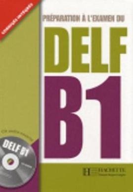 Preparation a L'examen Du DELF B1: Corriges Integres
