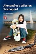Alexandra's Mission: Teenagent