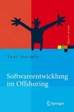 Softwareentwicklung Im Offshoring: Erfolgsfaktoren Fur Die Praxis (2007) (Xpert.Press)