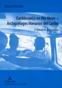 Caribbean(s) on the Move - Archipielagos Literarios del Caribe
