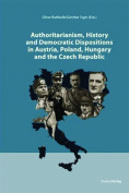 Authoritarianism, History, and Democratic Dispositions in Austria, Poland, Hungary and the Czech Republic