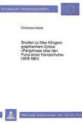 Studien Zu Max Klingers Graphischem Zyklus -Paraphrase Ueber Den Fund Eines Handschuhs- (1878-1881)  [GER]