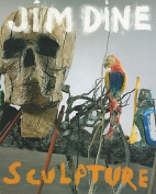 Jim Dine: Sculpture