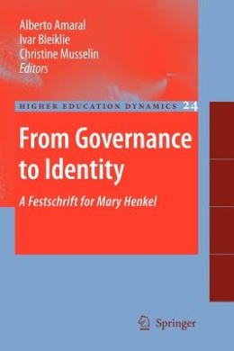 From Governance to Identity: A Festschrift for Mary Henkel (Higher Education Dynamics)