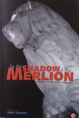 In the Shadow of the Merlion: Western Women Write in Singapore