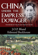China Under the Empress Dowager