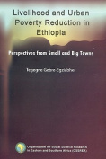 Livelihood and Urban Poverty Reduction in Ethiopia. Perspectives from Small and Big Towns