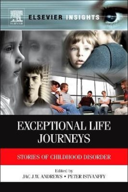 Exceptional Life Journeys: Stories of Childhood Disorder