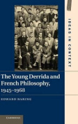 The Young Derrida and French Philosophy, 1945-1968