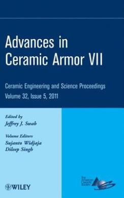 Advances in Ceramic Armor VII (Ceramic Engineering and Science Proceedings)