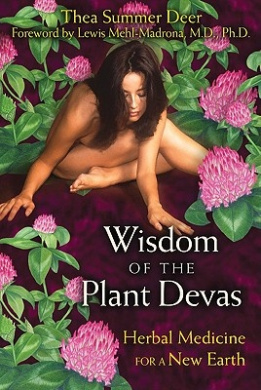 Wisdom of the Plant Devas: Herbal Medicine for a New Earth