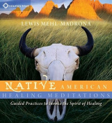 Native American Healing Meditations [Audio]