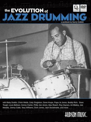 The Evolution of Jazz Drumming: A Workbook for Applied Drumset Students [With CD (Audio) and DVD]