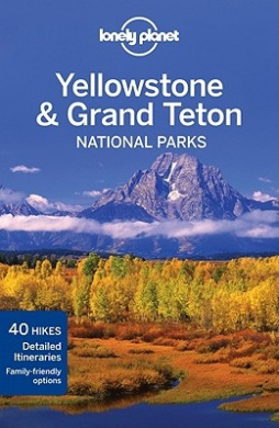 Lonely Planet Yellowstone and Grand Teton National Parks (Travel Guide)