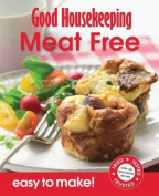 Good Housekeeping Easy to Make! Meat-Free Meals