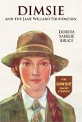 Dimsie and the Jane Willard Foundation