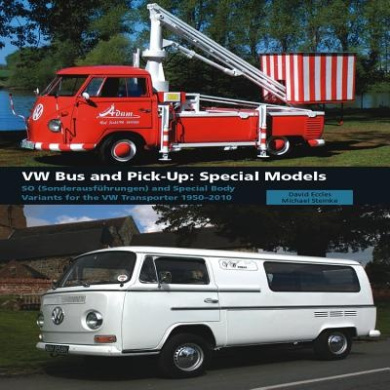 VW Bus and Pick-Up: Special Models: SO (Sonderausfuhrungen) and Special Body Variants for the VW Transporter 1950-2010
