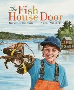 Fish House Door