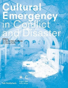Cultural Emergency in Conflict and Disaster