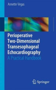 Perioperative Two-Dimensional Transesophageal Echocardiography