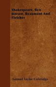 Shakespeare, Ben Jonson, Beaumont and Fletcher
