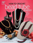 How to Crochet Bead-Tube Jewelry [With DVD]